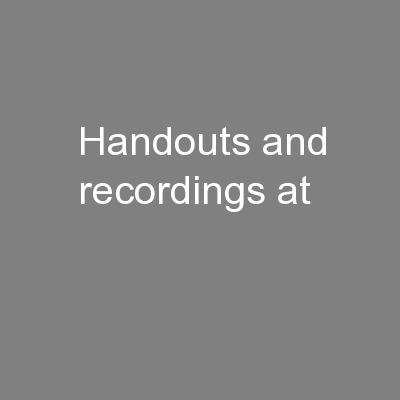 Handouts and recordings at