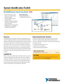 NI LabVIEW System Identification Toolkit NEW System Identication Toolkit Identify dynamic system models directly from realworld stimulus and response signals Use realworld data to calibrate simulatio