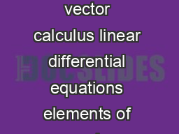 Syllabus for Physics PH Mathematical Physics Linear vector space matrices vector calculus linear differential equations elements of complex analysis Laplace transforms Fourier analysis elementary ide