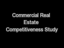 Commercial Real Estate Competitiveness Study PowerPoint PPT Presentation