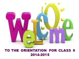 TO THE ORIENTATION FOR