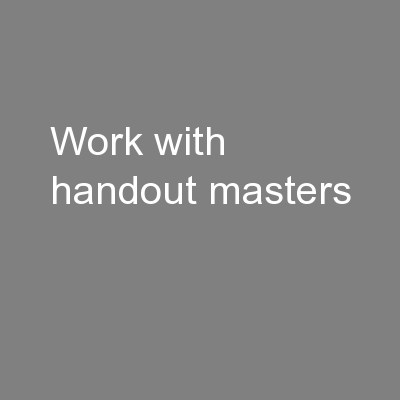 Work with handout masters