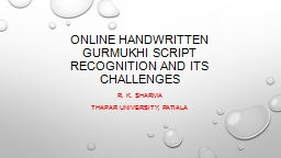 Online handwritten Gurmukhi script recognition and its chal