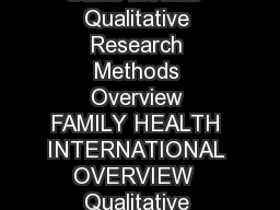 Qualitative Research Methods A Data Collectors Field Guide Module  Qualitative Research Methods Overview FAMILY HEALTH INTERNATIONAL OVERVIEW  Qualitative Research Methods Overview his module introdu