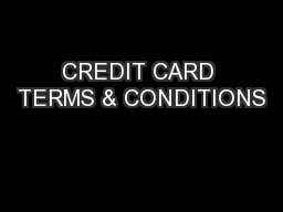 CREDIT CARD TERMS & CONDITIONS