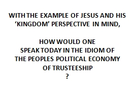WITH THE EXAMPLE OF JESUS AND HIS 'KINGDOM' PERSPECTIVE PowerPoint PPT Presentation