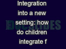 Integration into a new setting: how do children integrate f