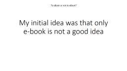 My initial idea was that only e-book is not a good idea
