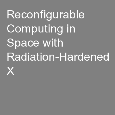 Reconfigurable Computing in Space with Radiation-Hardened X