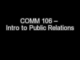 COMM 106 – Intro to Public Relations PowerPoint PPT Presentation