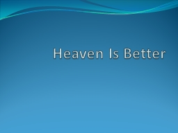Heaven Is Better