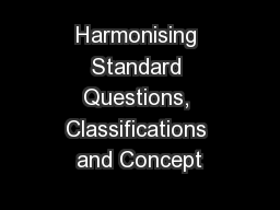 Harmonising Standard Questions, Classifications and Concept