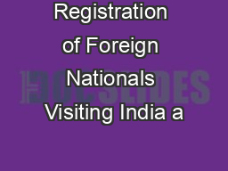 Registration of Foreign Nationals Visiting India a PDF document - DocSlides