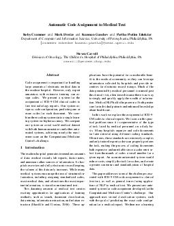 Automatic Code Assignment to Medical Text Koby Crammer and Mark Dredze and Kuzman Ganchev and Partha Pratim Talukdar Department of Computer and Information Science University of Pennsylvania Philadel