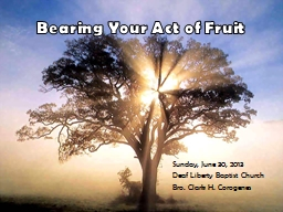 Bearing Your Act of Fruit PowerPoint PPT Presentation