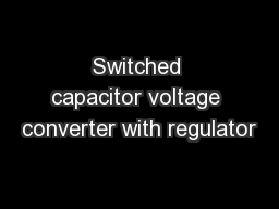Switched capacitor voltage converter with regulator