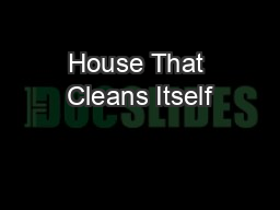 House That Cleans Itself
