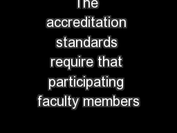 The accreditation standards require that participating faculty members