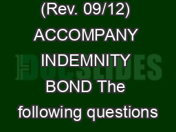 MVR-92H (Rev. 09/12) ACCOMPANY INDEMNITY BOND The following questions