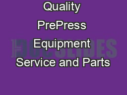 Quality PrePress Equipment Service and Parts PDF document - DocSlides
