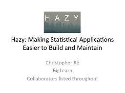 Hazy: Making Statistical Applications Easier to Build and M