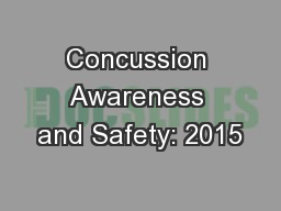 Concussion Awareness and Safety: 2015