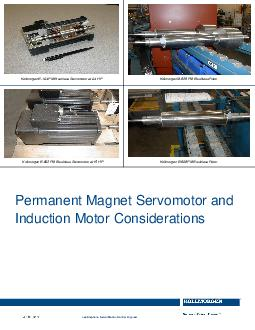 Permanent Magnet Servomotor and Induction Motor Considerations Permanent Magnet Servomotor and Induction Motor Considerations Lee Stephens Senior Motion Control Engineer Kollmorgen B  PM Brushless Se