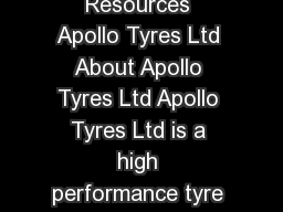 Tapan Mitra Chief Human Resources Apollo Tyres Ltd About Apollo Tyres Ltd Apollo Tyres Ltd is a high performance tyre manufacturer headquartered in India
