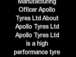 Markus J Korsten Chief Manufacturing Officer Apollo Tyres Ltd About Apollo Tyres Ltd Apollo Tyres Ltd is a high performance tyre manufacturer headquartered in India