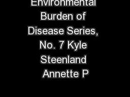 Environmental Burden of Disease Series, No. 7 Kyle Steenland Annette P