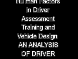 PROCEEDINGS of the Sixth International Driving Symposium on Hu man Factors in Driver Assessment Training and Vehicle Design  AN ANALYSIS OF DRIVER REACTIONS TO TIRE FAILURES SIMULATED WITH THE NATION
