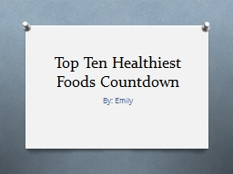 Top Ten Healthiest Foods Countdown PowerPoint PPT Presentation