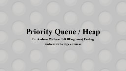 Priority Queue / Heap PowerPoint PPT Presentation