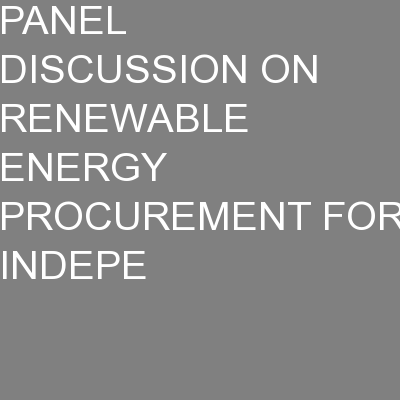 PANEL DISCUSSION ON RENEWABLE ENERGY PROCUREMENT FOR INDEPE PowerPoint PPT Presentation