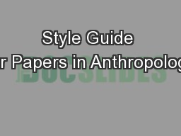 papers on anthropology journal The student's practical guide: writing term papers for anthropology whose function it is to summarize and abstract the papers published in the primary journals.