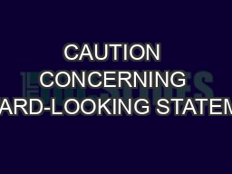 CAUTION CONCERNING FORWARD-LOOKING STATEMENTS