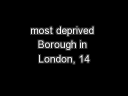 most deprived Borough in London, 14