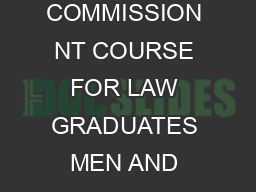 THE INDIAN ARMY JAG ENTRY SCHEME TH COURSE APR  SHORT SERVICE COMMISSION NT COURSE FOR LAW GRADUATES MEN AND WOMEN The Indian Army is looking for the best and the brightest LAW GRADUATES MarriedUnmar