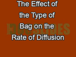 The Effect of the Type of Bag on the Rate of Diffusion PowerPoint PPT Presentation