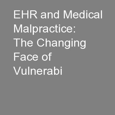 EHR and Medical Malpractice: The Changing Face of Vulnerabi