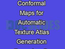 Least Squares Conformal Maps for Automatic Texture Atlas Generation Bruno Lvy Sy