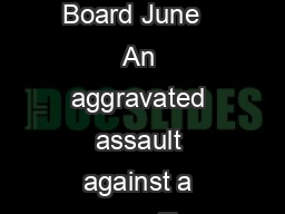 Interim Decision  MATTER OF DANESH In Deportation Proceedings A Decided by Board June   An aggravated assault against a peace officer which results in bodily harm to the victim and which involves kno