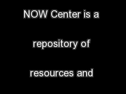The Autism NOW Center is a repository of resources and information  ..