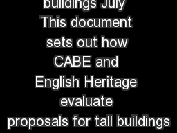 Guidance on tall buildings July  This document sets out how CABE and English Heritage evaluate proposals for tall buildings PDF document - DocSlides