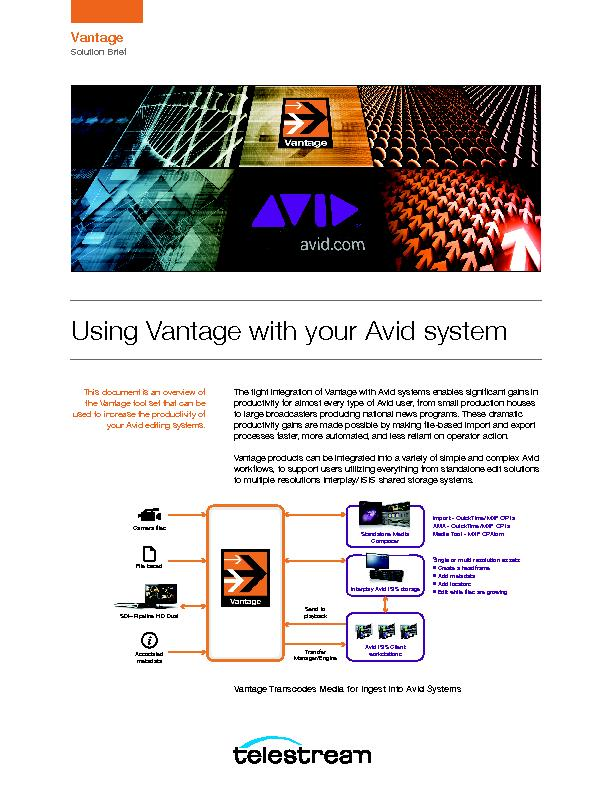 The tight integration of Vantage with Avid systems enables signicant