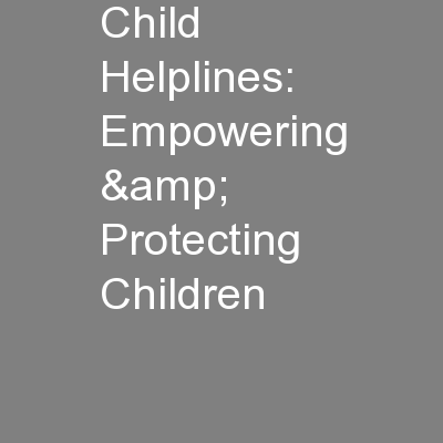 Child Helplines: Empowering & Protecting Children
