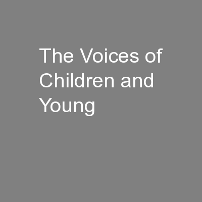 The Voices of Children and Young PowerPoint PPT Presentation
