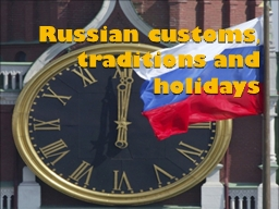 Russian customs PowerPoint PPT Presentation