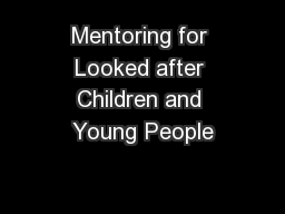 Mentoring for Looked after Children and Young People