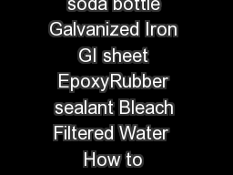 How to build a Solar Bottle Bulb Solar Bottle Bulb  Materials PET soda bottle Galvanized Iron GI sheet EpoxyRubber sealant Bleach Filtered Water  How to ASSEMBLE the Solar Bottle Bulb Cut approximate